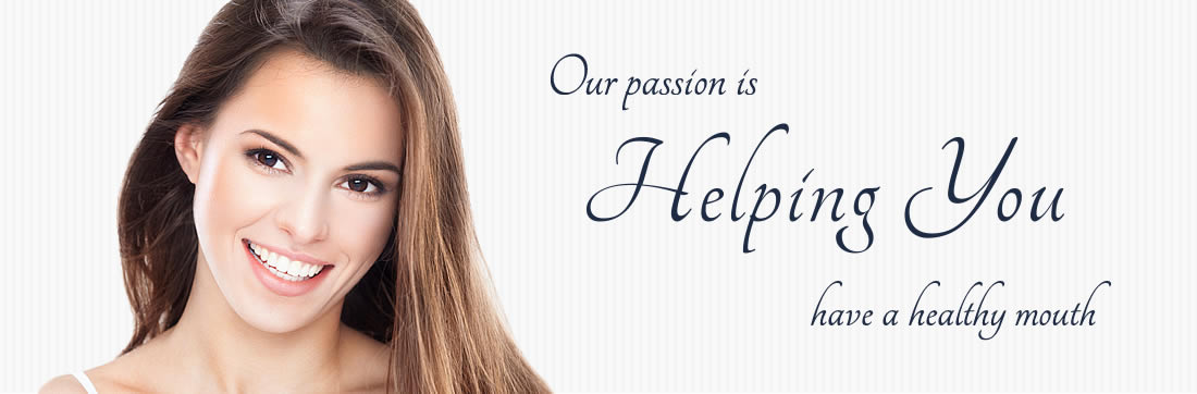 Our passion is helping you have a healthy mouth